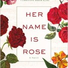 Her Name Is Rose, by Christine Breen