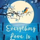 Everything Love Is, by Claire King